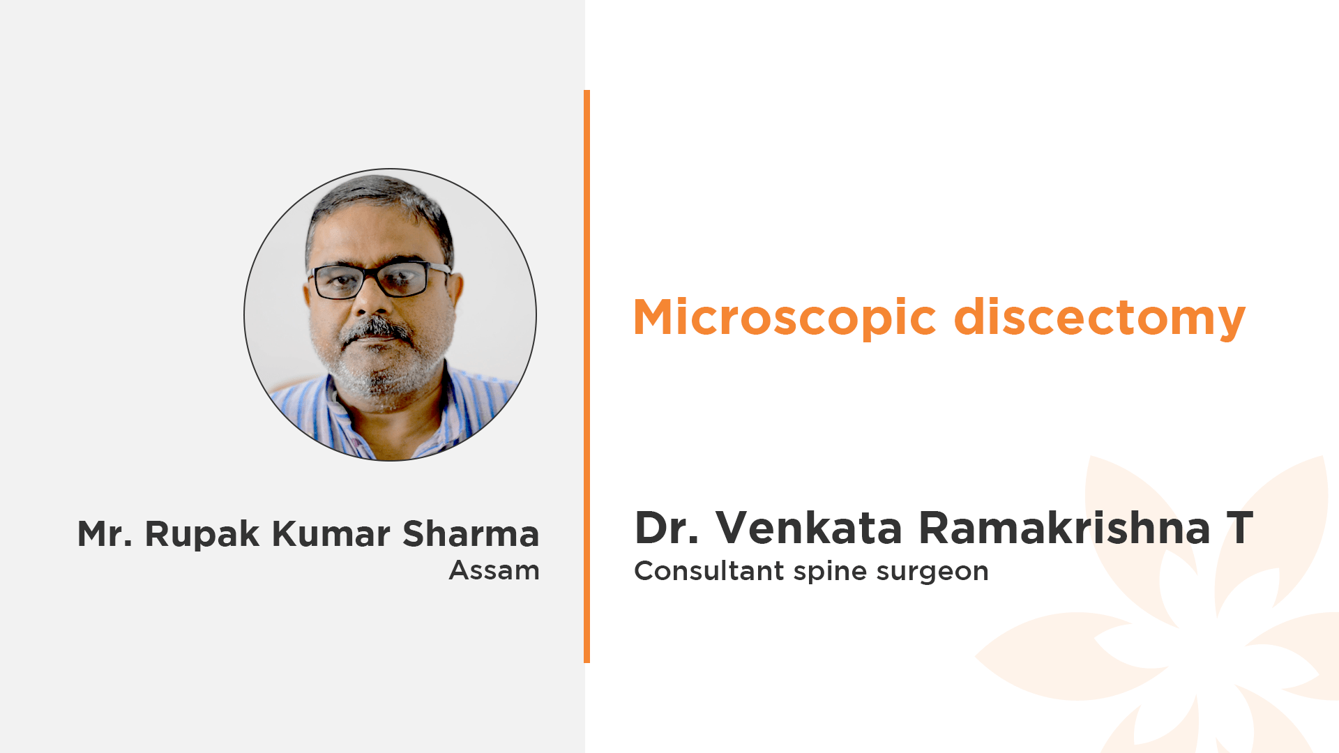 Mr. Rupak Kumar Sharma Treatment for Microscopic Discectomy